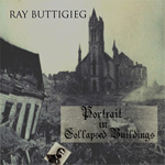 Ray Buttigieg, Composer,Portrait inCollapsed Buildings [2003]